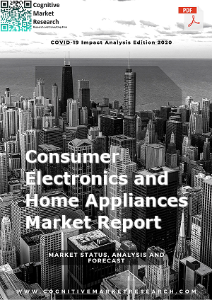Global Consumer Electronics and Home Appliances Market Report 2021
