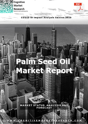 Global Palm Seed Oil Market Report 2021