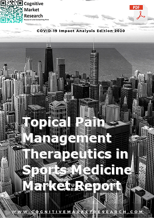 Global Topical Pain Management Therapeutics in Sports Medicine Market Report 2021